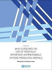 WHO guidelines on use of medically important antimicrobials in food-producing animals: web annex A: evidence base