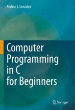 Computer Programming In C For Beginners Avelino Gonzalez Springer