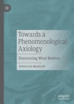 Towards a Phenomenological Axiology: Discovering What Matters Book Cover