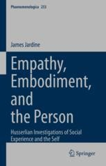 Empathy, Embodiment, and the Person: Husserlian Investigations of Social Experience and the Self Book Cover