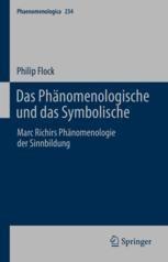 Das Phänomenologische und das Symbolische: Marc Richirs Phänomenologie der Sinnbildung Book Cover