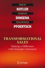 Transformational Sales Making A Difference With Strategic Customers Philip Kotler Springer