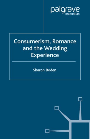 Consumerism, Romance and the Wedding Experience
