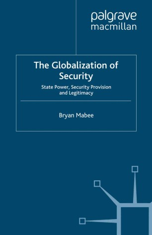 The Globalization of Security: State Power, Security Provision and Legitimacy