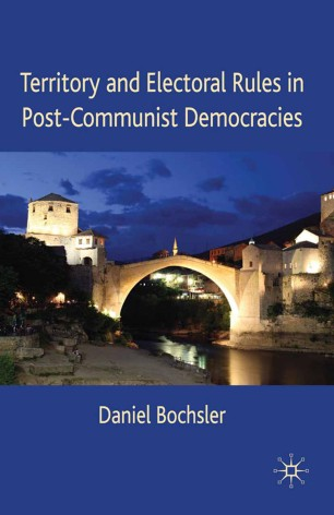 Territory and Electoral Rules in Post-Communist Democracies