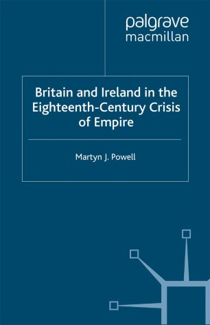 Britain and Ireland in the Eighteenth-Century Crisis of Empire
