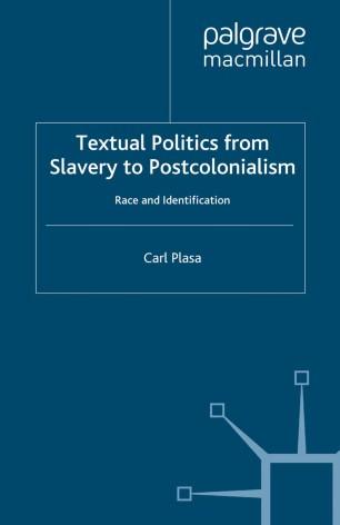 Textual Politics from Slavery to Postcolonialism | SpringerLink