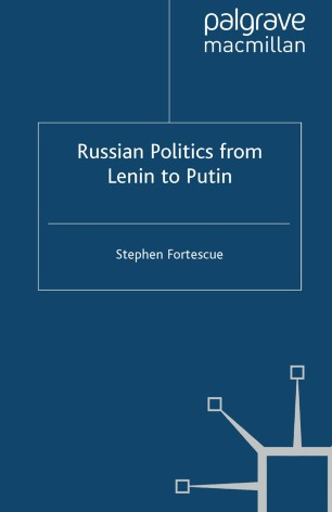 Russian Politics from Lenin to Putin