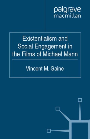 Existentialism and Social Engagement in the Films of Michael Mann