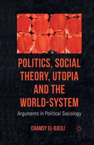 Politics, Social Theory, Utopia and the World-System