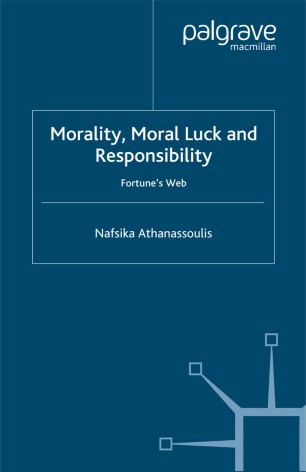 Morality, Moral Luck and Responsibility: Fortunes Web