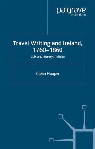 Travel Writing and Ireland, 1760–1860