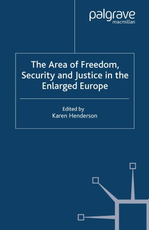 the area of freedom security and justice in the enlarged europe henderson karen