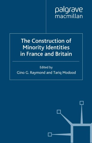 The Construction of Minority Identities in France and Britain