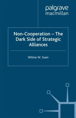 Non-Cooperation — The Dark Side of Strategic Alliances