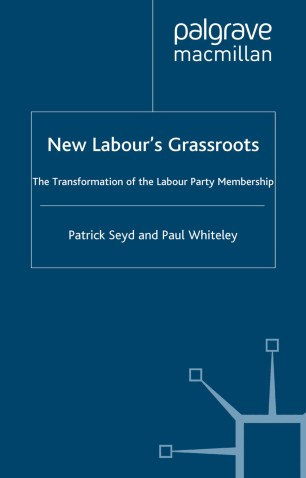 new labour grassroots seyd patrick whiteley paul professor
