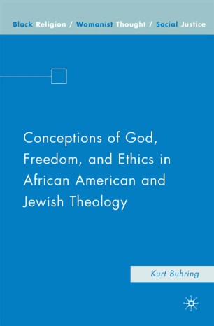 Conceptions of God, Freedom, and Ethics in African American and Jewish Theology
