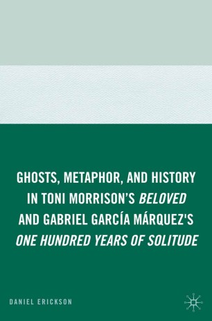 Ghosts Metaphor And History In Toni Morrison S Beloved And Gabriel
