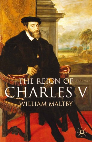 The Reign of Charles V :