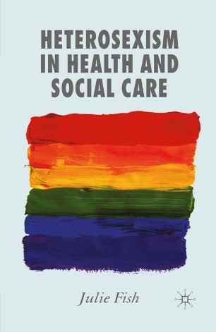 Heterosexism in Health and Social Care