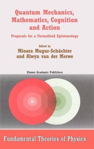 Quantum Mechanics, Mathematics, Cognition and Action