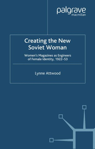 Creating the New Soviet Woman