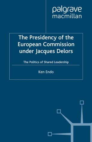 the presidency of the european commission under jacques delors endo ken dr