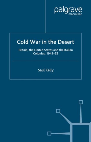 Cold War in the Desert: Britain, the United States and the Italian Colonies, 1945–52