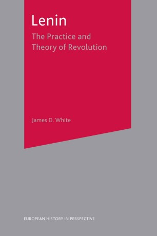 Lenin : The Practice and Theory of Revolution