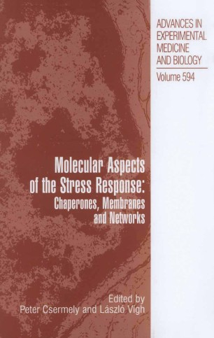 Molecular Aspects of the Stress Response: Chaperones, Membranes and Networks