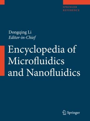 [Encyclopedia of Microfluidics and Nanofluidics]