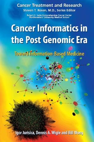 Cancer Informatics in the Post Genomic Era : Toward Information-Based Medicine