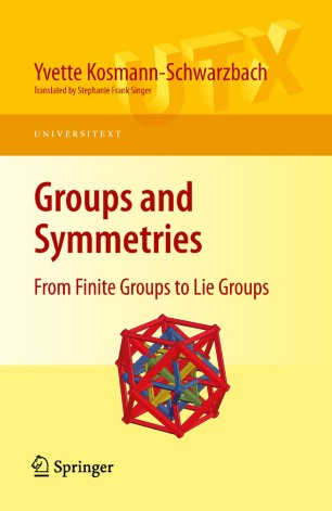 Groups and Symmetries : From Finite Groups to Lie Groups