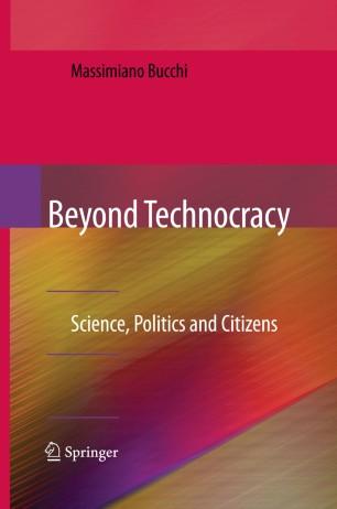 Beyond Technocracy : Science, Politics and Citizens
