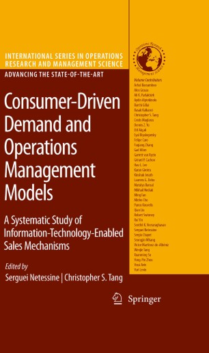 Consumer-Driven Demand and Operations Management Models : A Systematic Study of Information-Technology-Enabled Sales Mechanisms