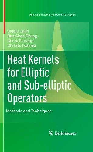 heat kernels for elliptic and sub elliptic operators springerlink
