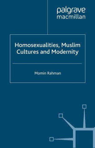 Homosexualities, Muslim Cultures and Modernity