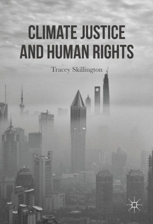 Climate Justice and Human Rights / Tracey Skillington