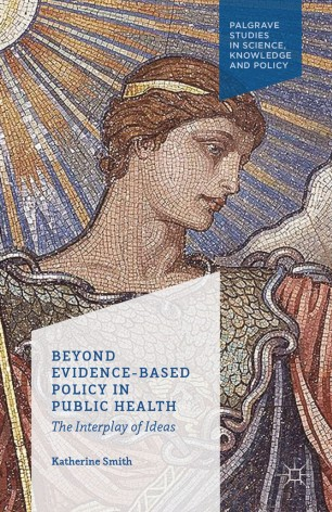 Beyond Evidence-Based Policy in Public Health