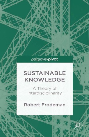 Sustainable Knowledge: A Theory of Interdisciplinarity