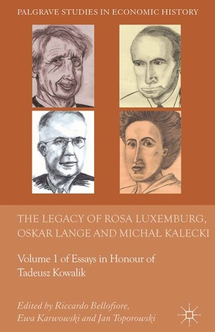 The Legacy of Rosa Luxemburg, Oskar Lange and Michał Kalecki