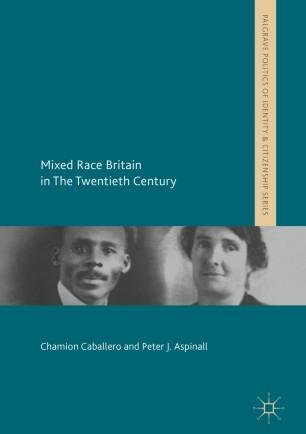 Mixed Race Britain in The Twentieth Century