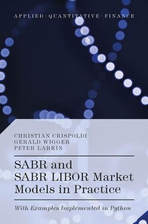 SABR and SABR LIBOR Market Models in Practice | SpringerLink
