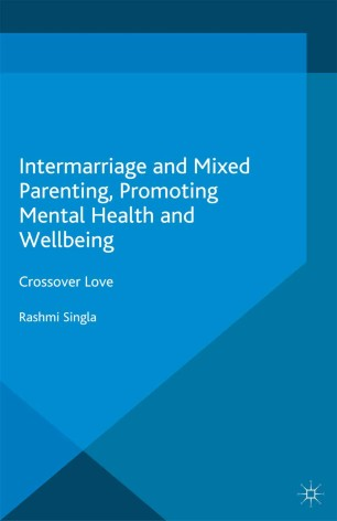 Intermarriage And Mixed Parenting Promoting Mental Health And Wellbeing Springerlink