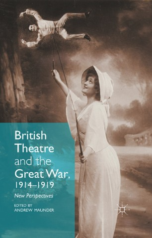 British Theatre and the Great War, 1914–1919 | SpringerLink
