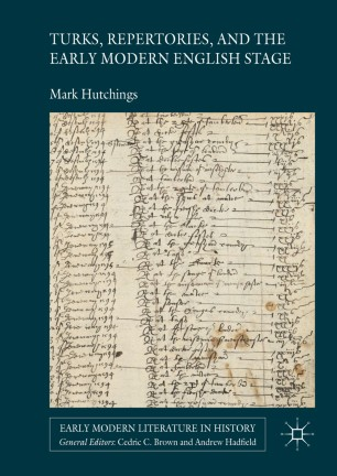 Turks, Repertories, and the Early Modern English Stage