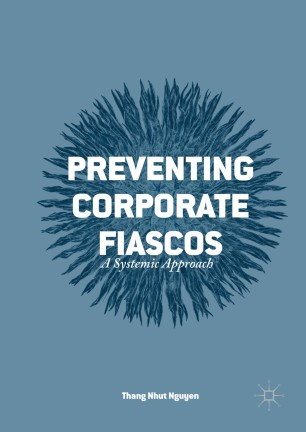 Preventing Corporate Fiascos : A Systemic Approach