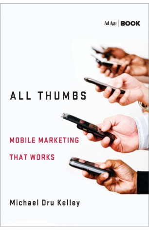 All Thumbs : Mobile Marketing That Works
