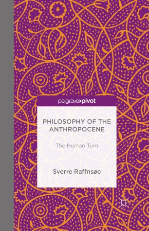Philosophy of the Anthropocene: The Human Turn