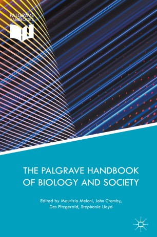 The Palgrave Handbook of Biology and Society :